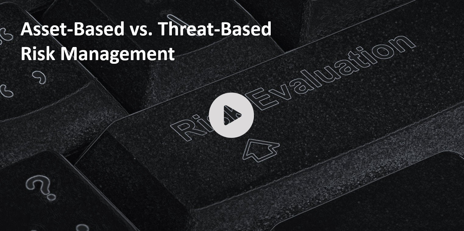 Asset-Based vs. Threat-Based Risk Management